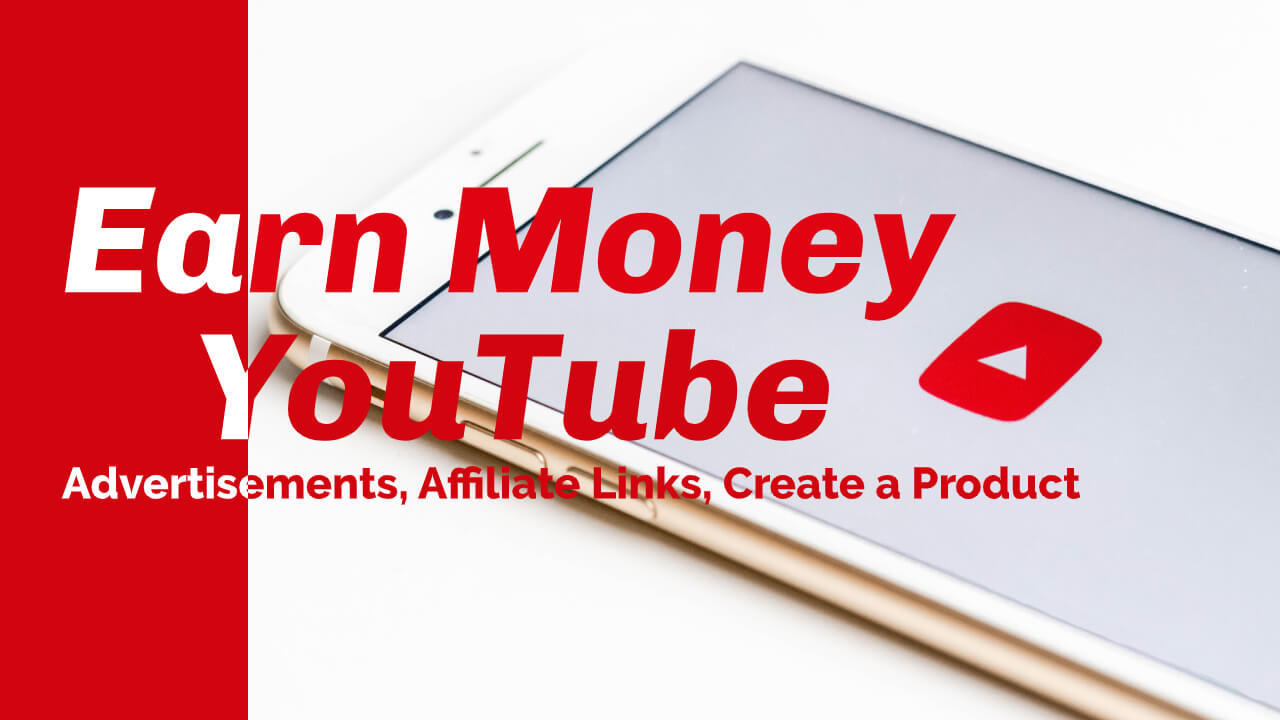 How You Can Earn Money From YouTube Channel