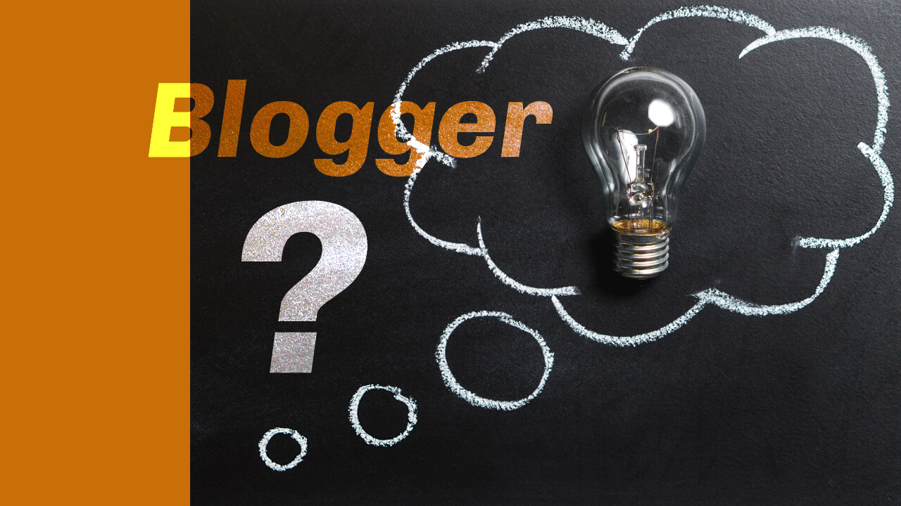 There Are Some Question People Think Always About Blogger