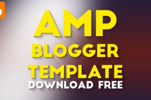 Top 5 Best Free Responsive Blogger AMP Templates Download Free 2020