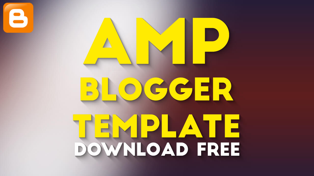 Top 5 Best Free Responsive Blogger AMP Templates Download Free