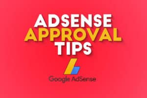 100% GOOGLE ADSENSE APPROVAL Tips And Tricks For Blog Or Website 2020