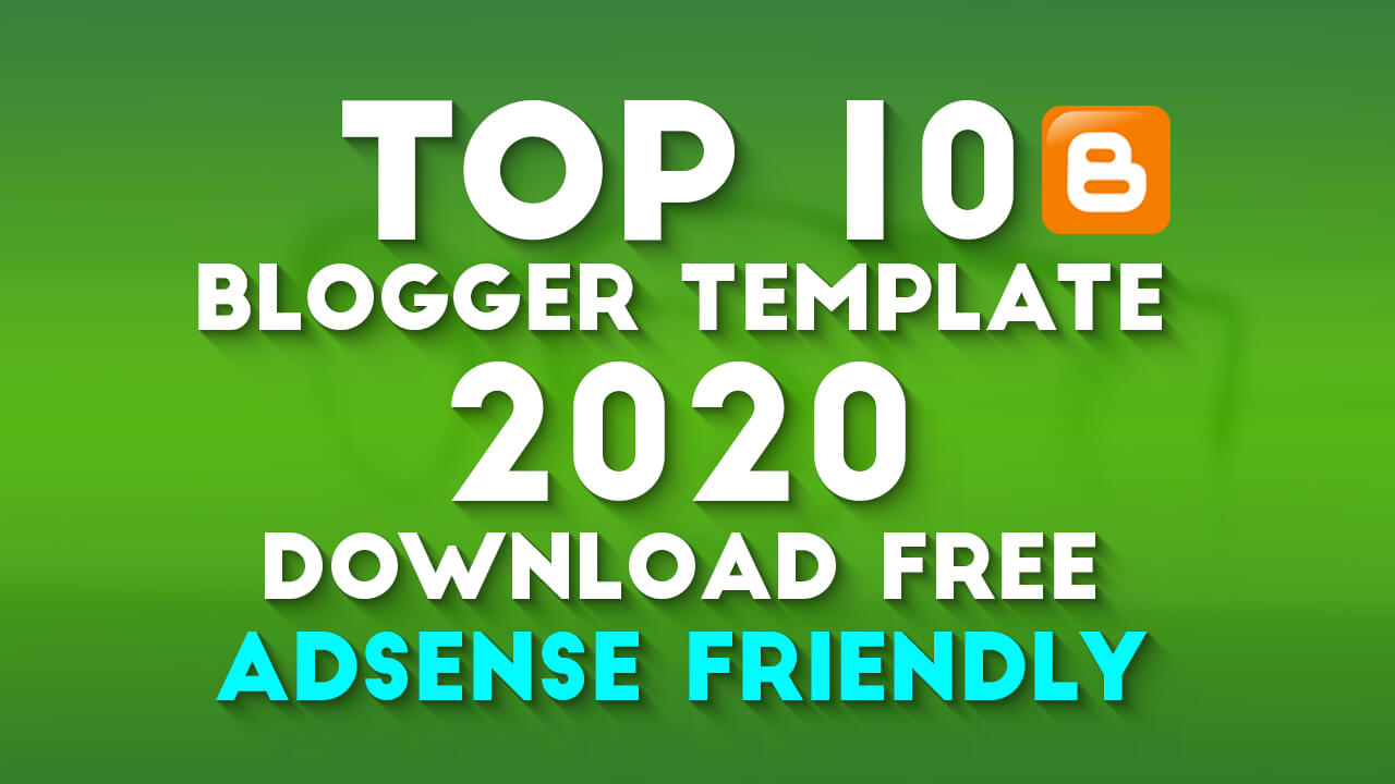 Top 10 Blogger Templates AdSense Friendly Download FREE
