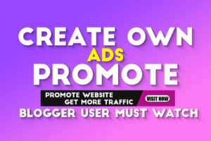 How To Create Own Ads In Blogger Promote Our Websites 2020