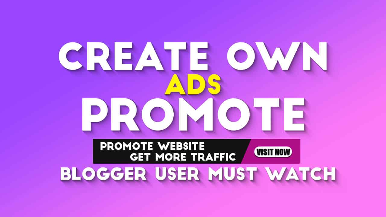 How To Create Own Ads In Blogger Promote Our Websites 2020 Blog